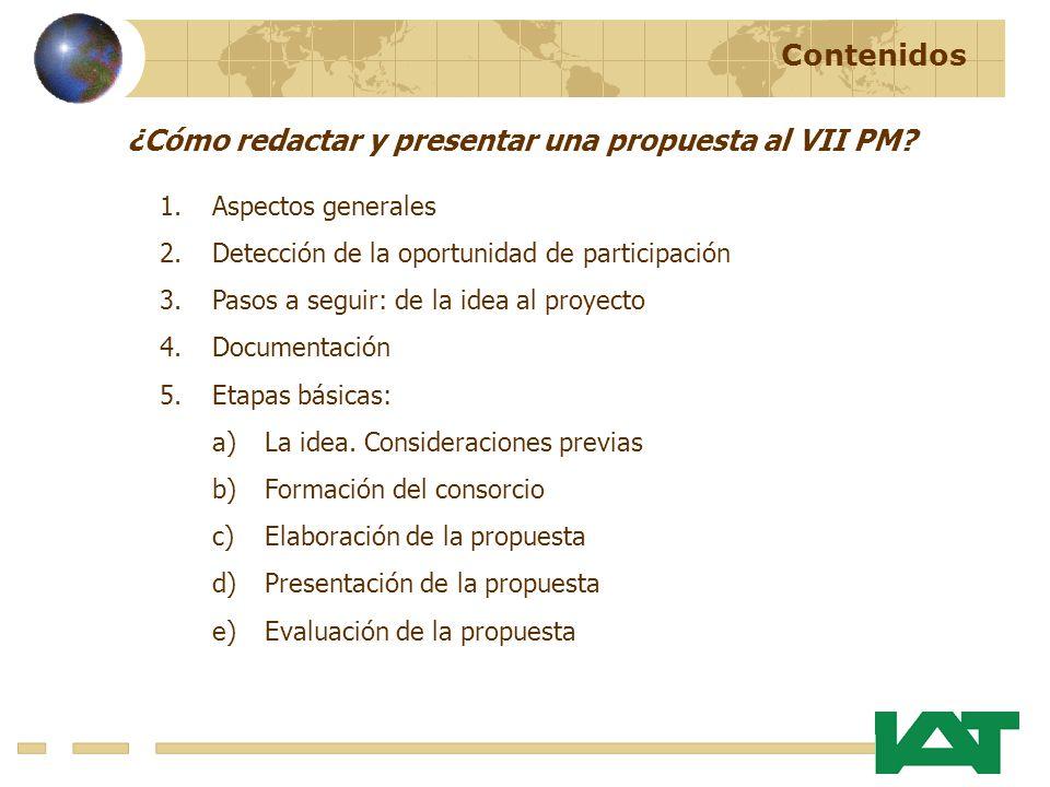 Contenidos 1.Aspectos generales 2.Detección de la oportunidad de participación 3.Pasos a seguir: de la idea al proyecto 4.Documentación 5.Etapas básic