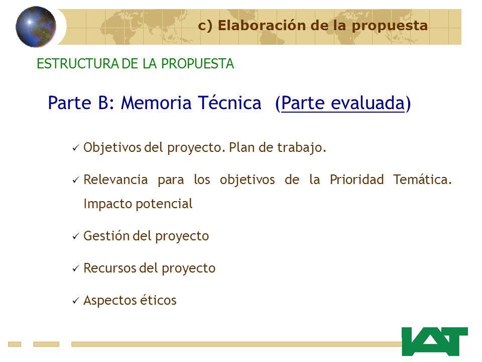 Parte B: Memoria Técnica (Parte evaluada) Objetivos del proyecto. Plan de trabajo. Relevancia para los objetivos de la Prioridad Temática. Impacto pot