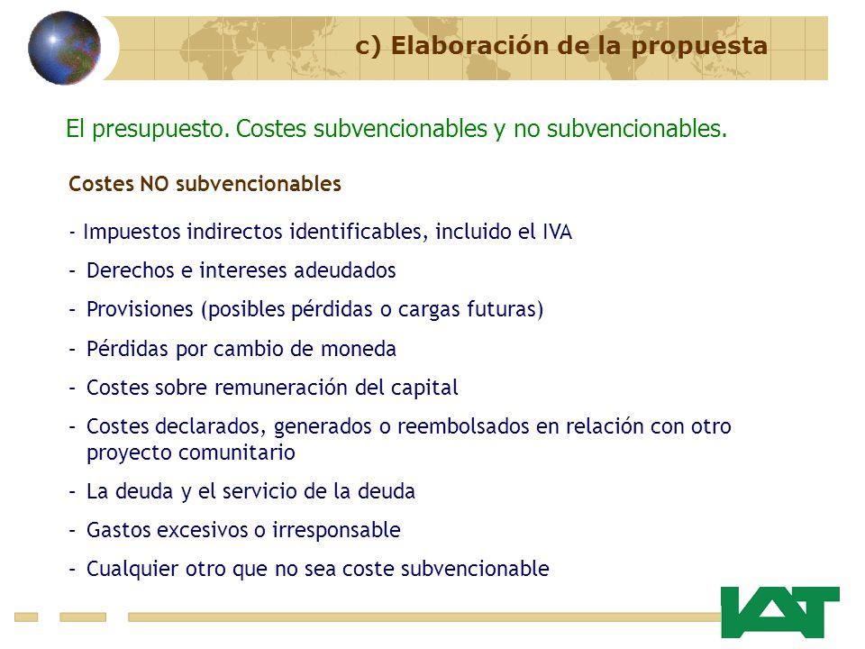 c) Elaboración de la propuesta El presupuesto. Costes subvencionables y no subvencionables. Costes NO subvencionables - Impuestos indirectos identific