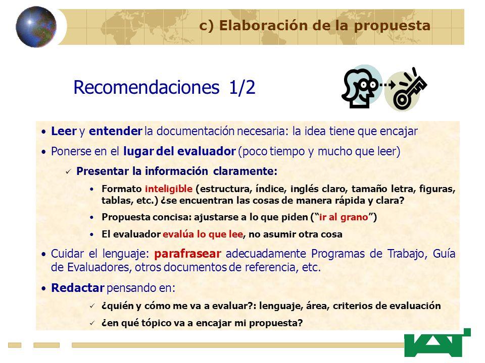 Recomendaciones 1/2 Leer y entender la documentación necesaria: la idea tiene que encajar Ponerse en el lugar del evaluador (poco tiempo y mucho que l