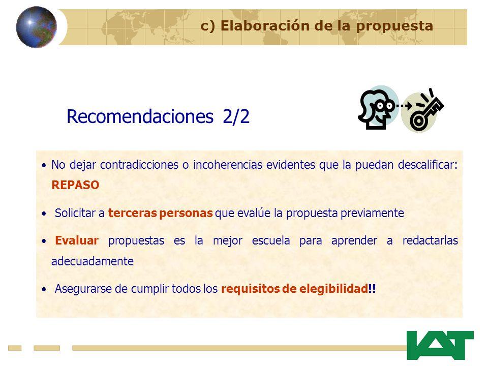 Recomendaciones 2/2 No dejar contradicciones o incoherencias evidentes que la puedan descalificar: REPASO Solicitar a terceras personas que evalúe la
