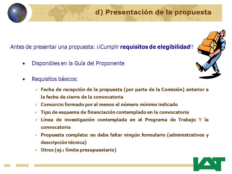 Antes de presentar una propuesta: ¡¡Cumplir requisitos de elegibilidad!! Disponibles en la Guía del Proponente Requisitos básicos: Fecha de recepción