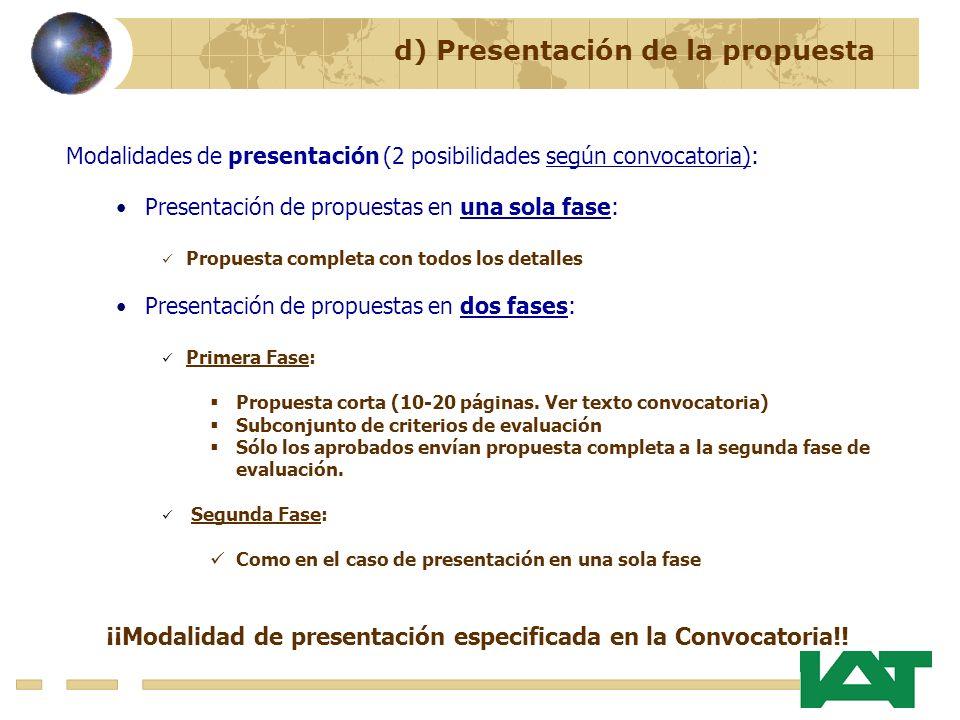 Modalidades de presentación (2 posibilidades según convocatoria): Presentación de propuestas en una sola fase: Propuesta completa con todos los detall