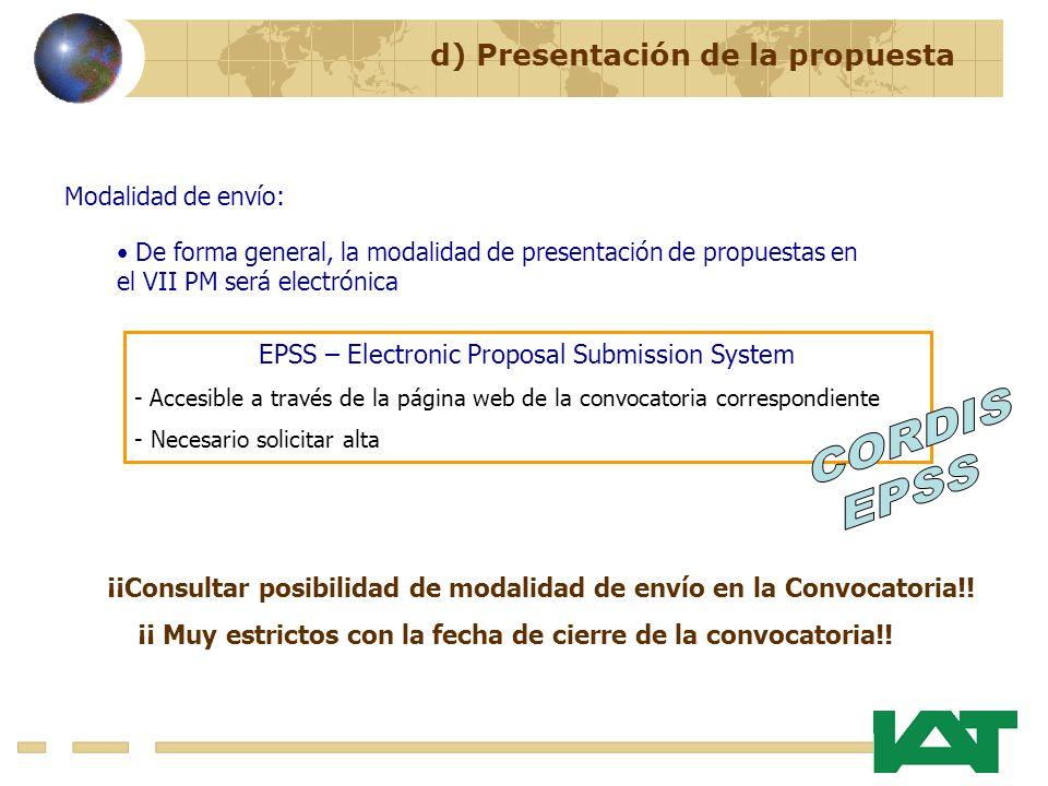 Modalidad de envío: De forma general, la modalidad de presentación de propuestas en el VII PM será electrónica EPSS – Electronic Proposal Submission S