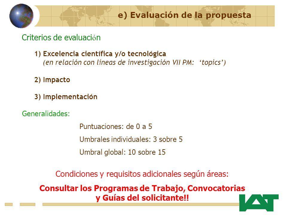 e) Evaluación de la propuesta Criterios de evaluaci ó n 1) Excelencia científica y/o tecnológica (en relación con líneas de investigación VII PM: topi