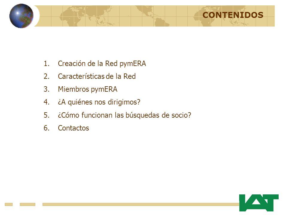 CONTENIDOS 1.Creación de la Red pymERA 2.Características de la Red 3.Miembros pymERA 4.¿A quiénes nos dirigimos.