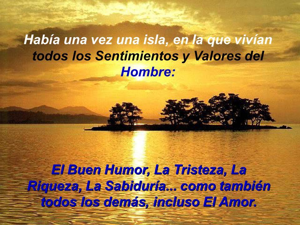 El Buen Humor, La Tristeza, La Riqueza, La Sabiduría...