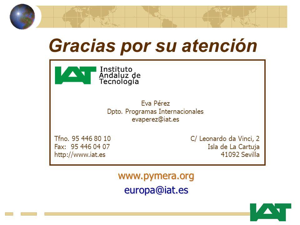 Gracias por su atención Tfno. 95 446 80 10 Fax: 95 446 04 07 http://www.iat.es C/ Leonardo da Vinci, 2 Isla de La Cartuja 41092 Sevilla Eva Pérez Dpto