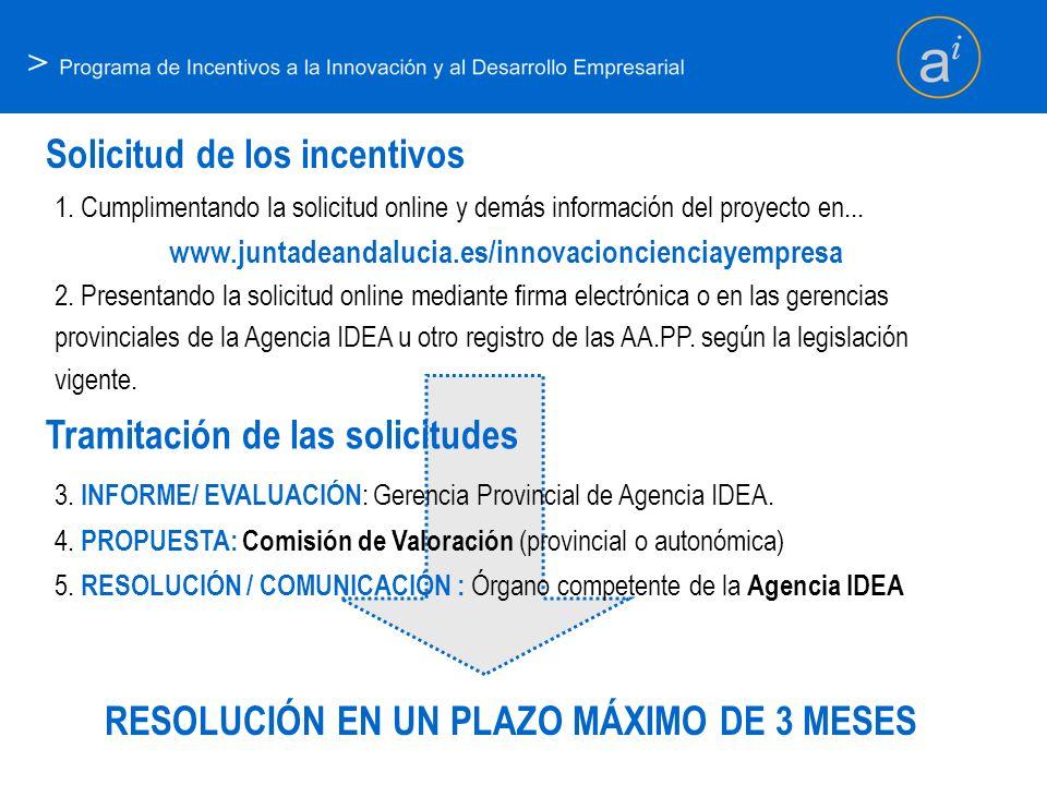 > Solicitud de los incentivos 1. Cumplimentando la solicitud online y demás información del proyecto en... www.juntadeandalucia.es/innovacioncienciaye