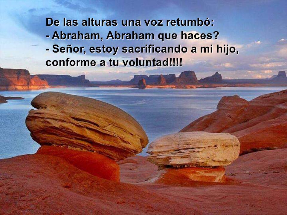 Abraham llevó a su hijo al desierto...