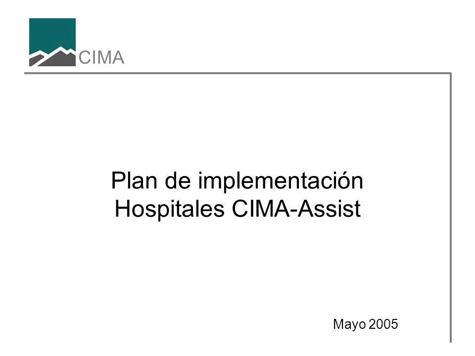CIMA Plan de implementación Hospitales CIMA-Assist Mayo 2005