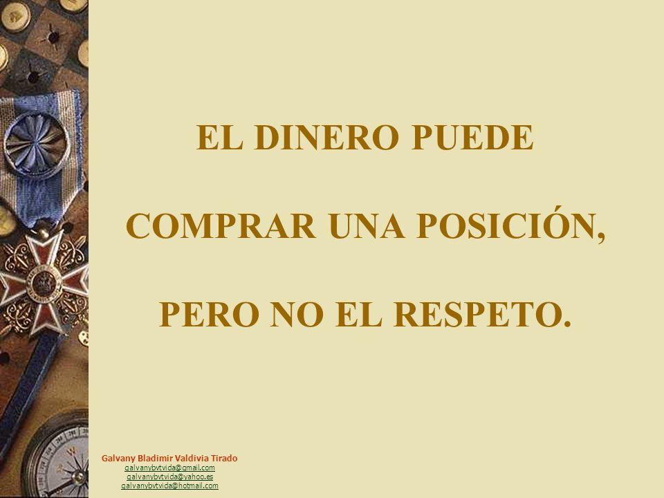 Galvany Bladimir Valdivia Tirado galvanybvtvida@gmail.com galvanybvtvida@yahoo.es galvanybvtvida@hotmail.com EL DINERO PUEDE PAGAR UN MÉDICO, PERO NO LA SALUD.