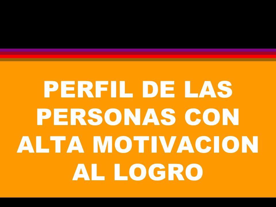 PERFIL DE LAS PERSONAS CON ALTA MOTIVACION AL LOGRO