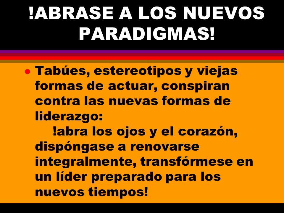 !ABRASE A LOS NUEVOS PARADIGMAS.