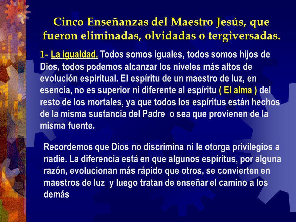 Cinco Enseñanzas del Maestro Jesús, que fueron eliminadas, olvidadas o tergiversadas.
