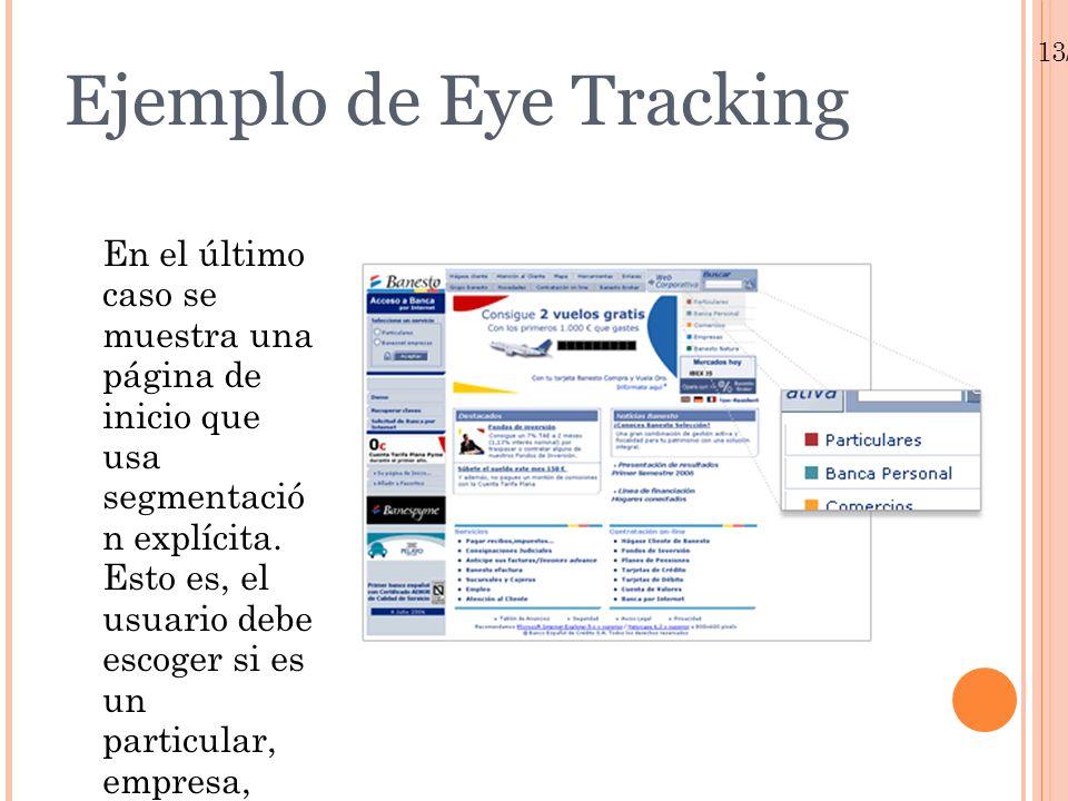 13/01/10 Ejemplo de Eye Tracking En el último caso se muestra una página de inicio que usa segmentació n explícita. Esto es, el usuario debe escoger s
