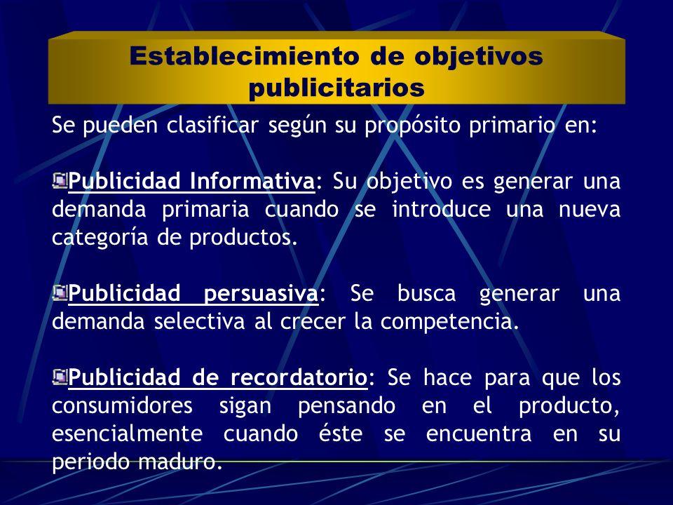 Se pueden clasificar según su propósito primario en: Publicidad Informativa: Su objetivo es generar una demanda primaria cuando se introduce una nueva