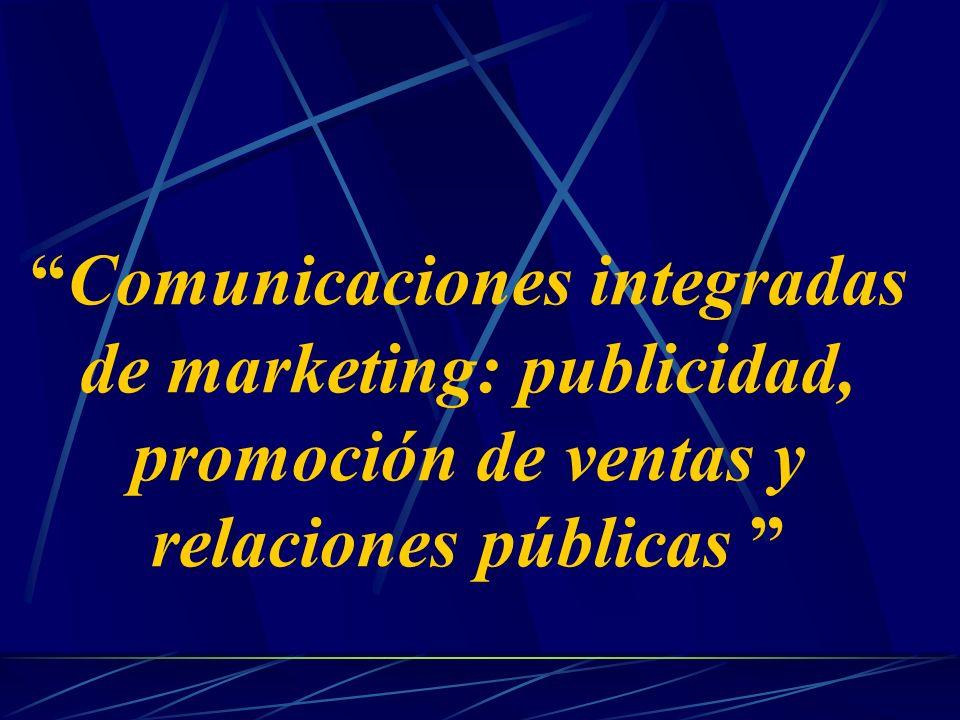 Comunicaciones integradas de marketing: publicidad, promoción de ventas y relaciones públicas