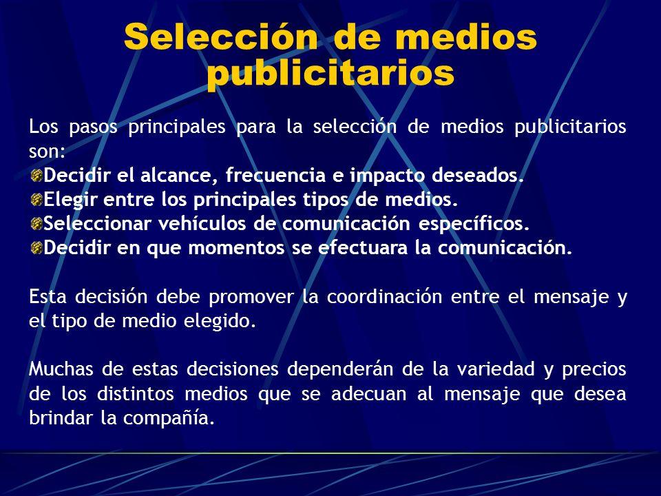 Los pasos principales para la selección de medios publicitarios son: Decidir el alcance, frecuencia e impacto deseados. Elegir entre los principales t