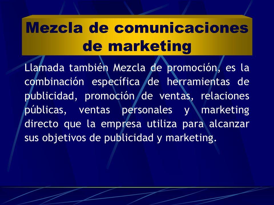 Mezcla de comunicaciones de marketing Llamada también Mezcla de promoción, es la combinación específica de herramientas de publicidad, promoción de ve