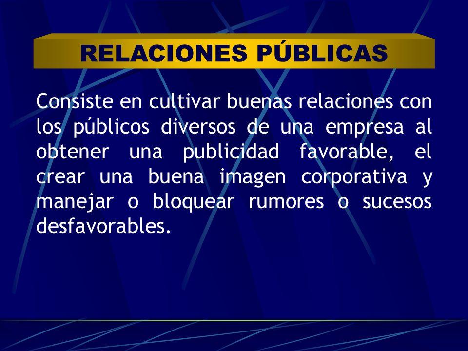 Consiste en cultivar buenas relaciones con los públicos diversos de una empresa al obtener una publicidad favorable, el crear una buena imagen corpora