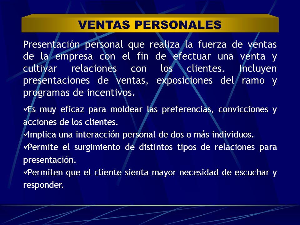 Presentación personal que realiza la fuerza de ventas de la empresa con el fin de efectuar una venta y cultivar relaciones con los clientes. Incluyen
