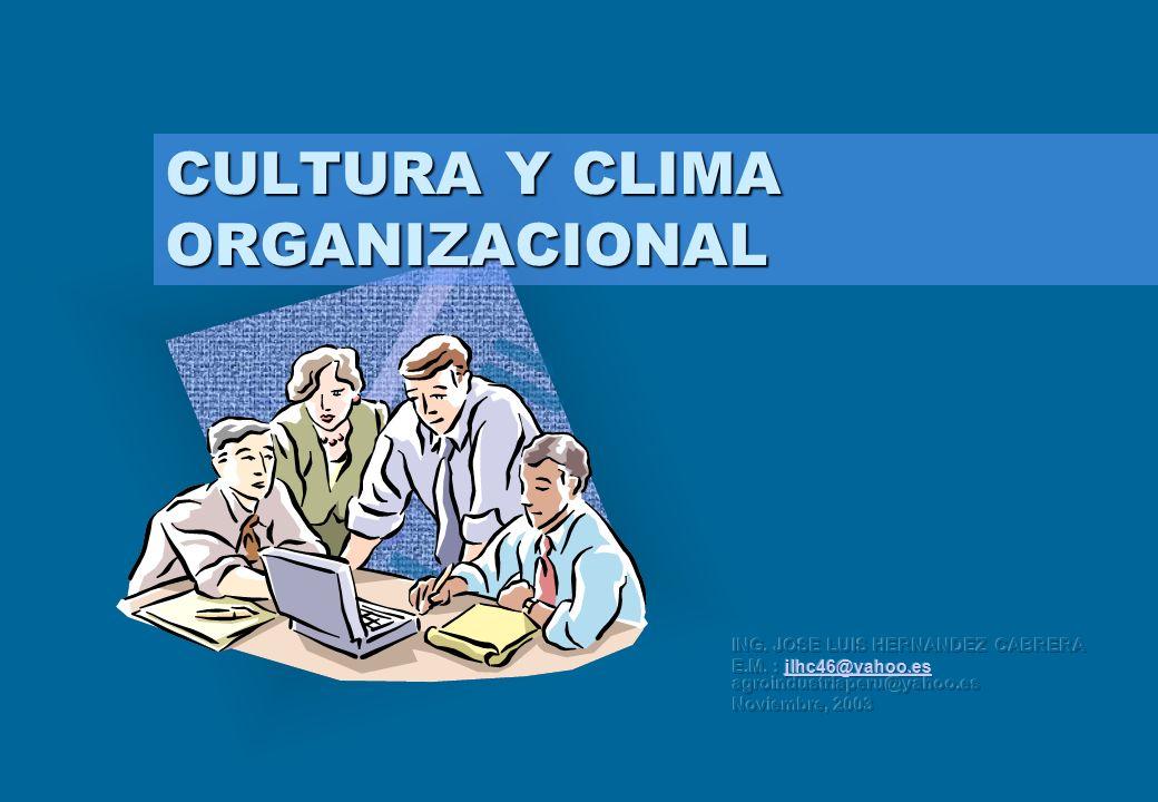 CULTURA Y CLIMA ORGANIZACIONAL Para introducir el logotipo de su organización en esta diapositiva En el menú Insertar Seleccione Imagen Ubique el arch