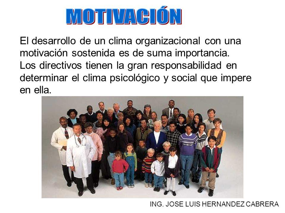 El desarrollo de un clima organizacional con una motivación sostenida es de suma importancia.
