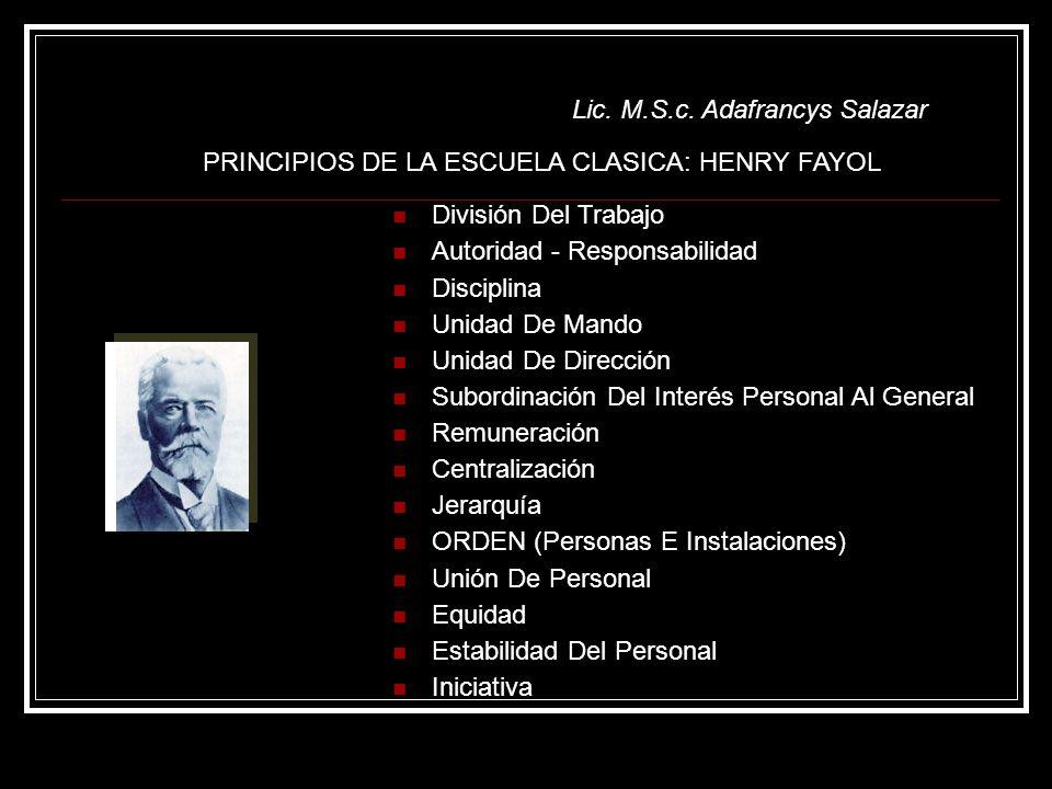 Lic. M.S.c. Adafrancys Salazar División Del Trabajo Autoridad - Responsabilidad Disciplina Unidad De Mando Unidad De Dirección Subordinación Del Inter