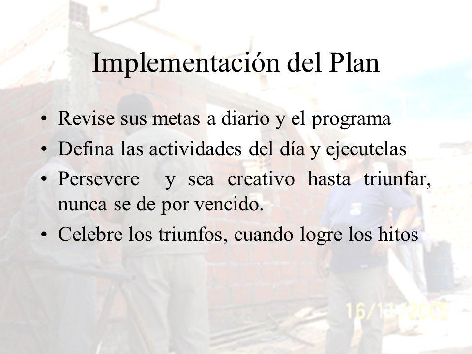 Implementación del Plan Revise sus metas a diario y el programa Defina las actividades del día y ejecutelas Persevere y sea creativo hasta triunfar, n