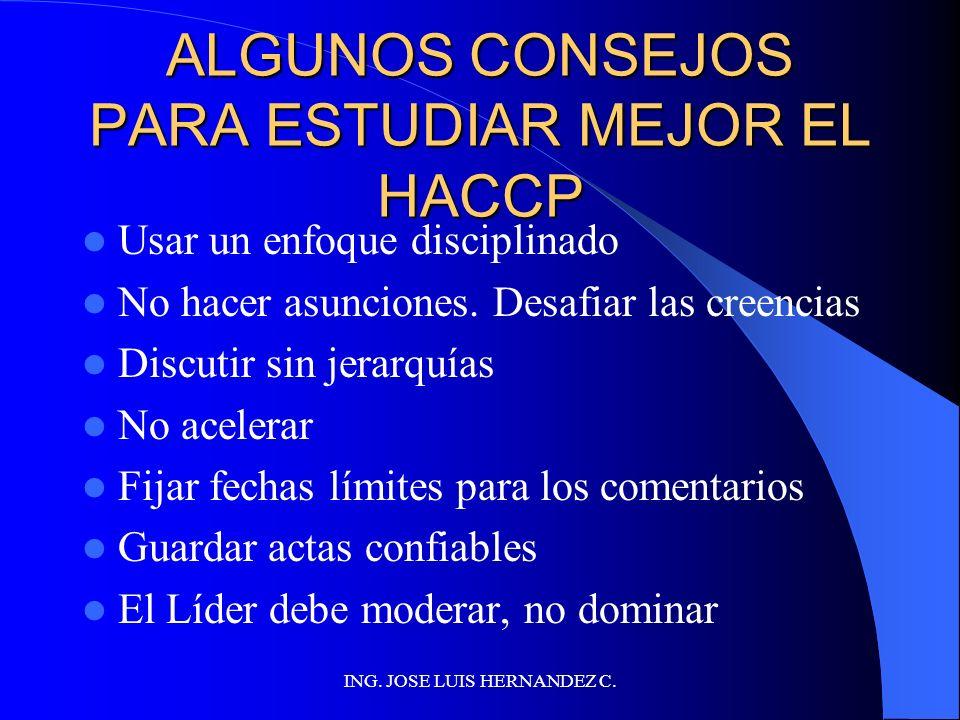 ING. JOSE LUIS HERNANDEZ C. PLAN HACCP UN DOCUMENTO PREPARADO DE ACUERDO CON LOS PRINCIPIOS DEL HACCP PARA ASEGURAR EL CONTROL DE LA INOCUIDAD EN UN S