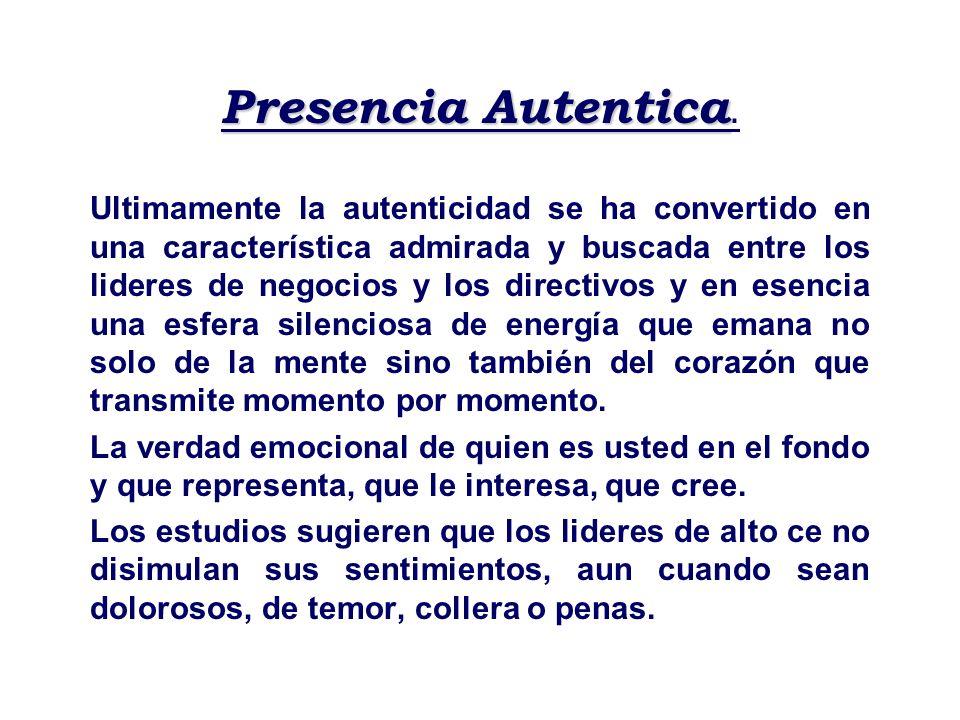 Presencia Autentica Presencia Autentica. Ultimamente la autenticidad se ha convertido en una característica admirada y buscada entre los lideres de ne
