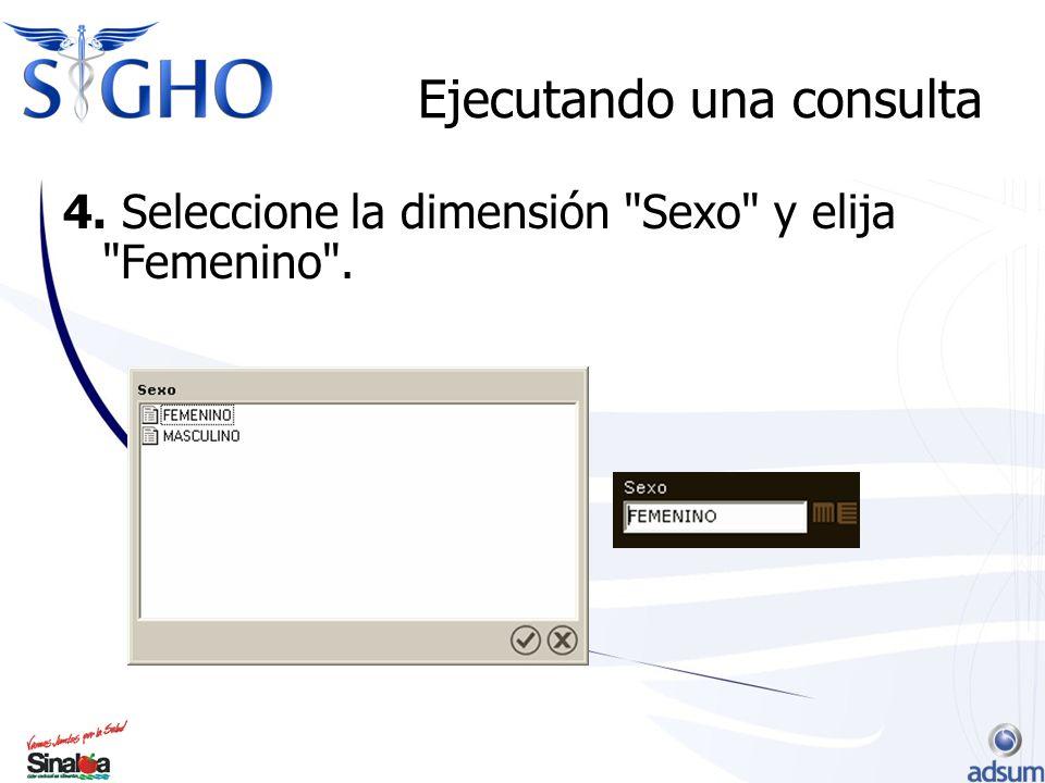 Ejecutando una consulta 4. Seleccione la dimensión Sexo y elija Femenino .