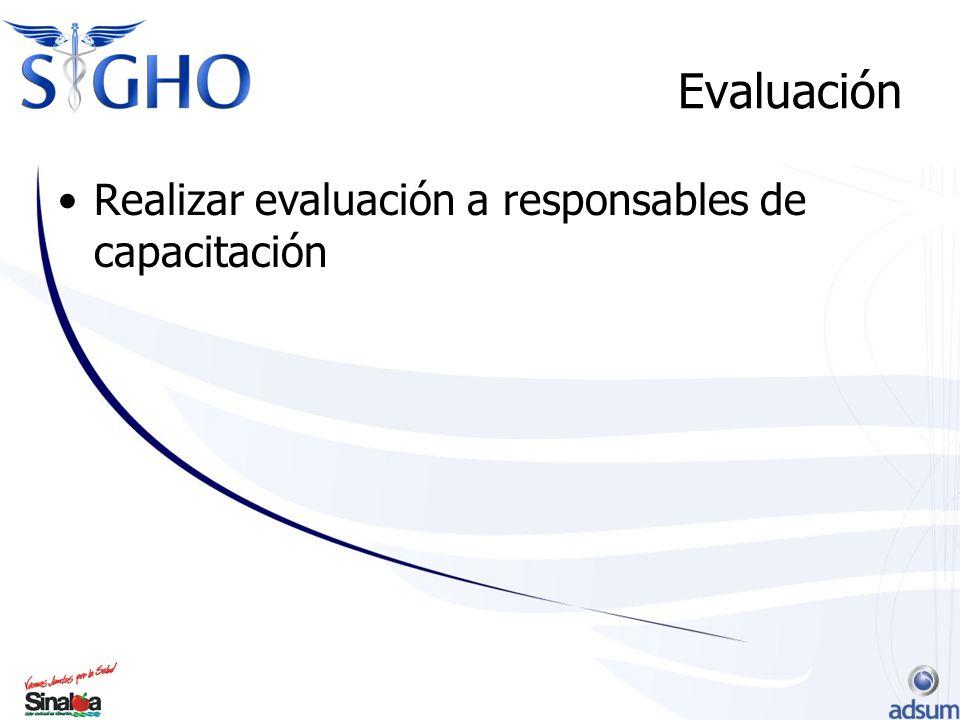 Evaluación Realizar evaluación a responsables de capacitación