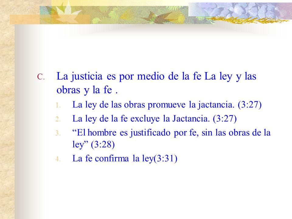 La justicia es por medio de la fe. B. La función de Dios en la justificación. 1. Tiene una gloria a la cual no entran los pecadores. (3:23) 2. La rede