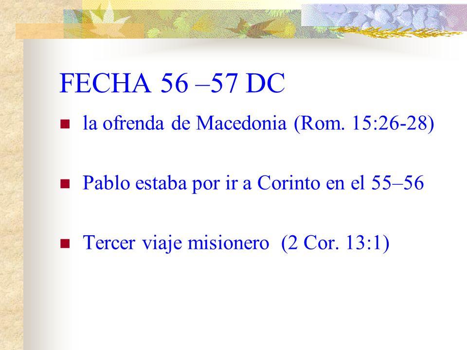 LUGAR Corinto La casa de Gayo (Rom. 16:23) Erasto era el tesorero (Rom. 16:23)