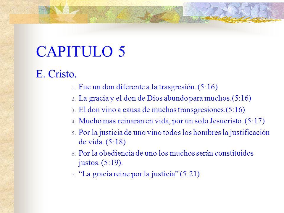 CAPITULO 5 D. Adán 1. Por la trasgresión murieron muchos (5:15) 2. El juicio vino a causa de un solo pecado. (5:16) 3. Por la trasgresión de uno solo