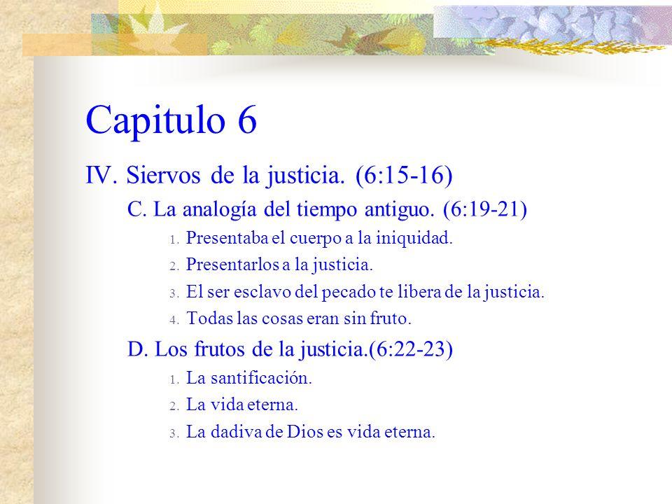 Capitulo 6 IV. Siervos de la justicia. (6:15-16) A. La definición de se siervos de la justicia. 1. No es para pecar. 2. El sometimiento es voluntario.