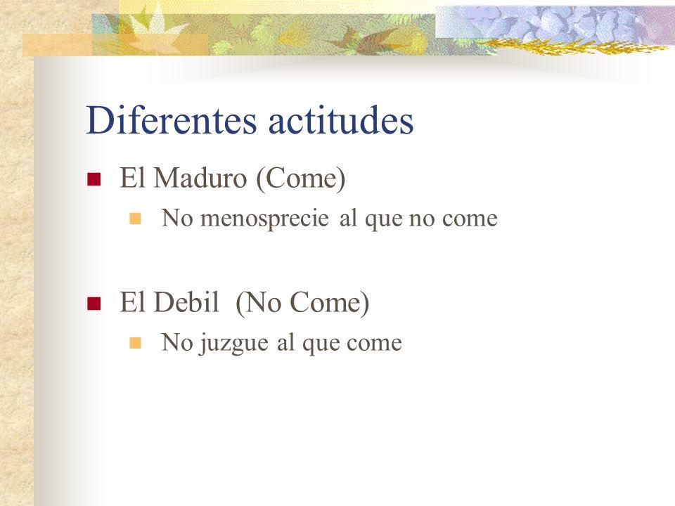 Las Diferencias entre hermanos Diferentes niveles de crecimiento El Débil Come legumbres Hace diferencia entre dia y dia El Maduro Come de todo Juzga