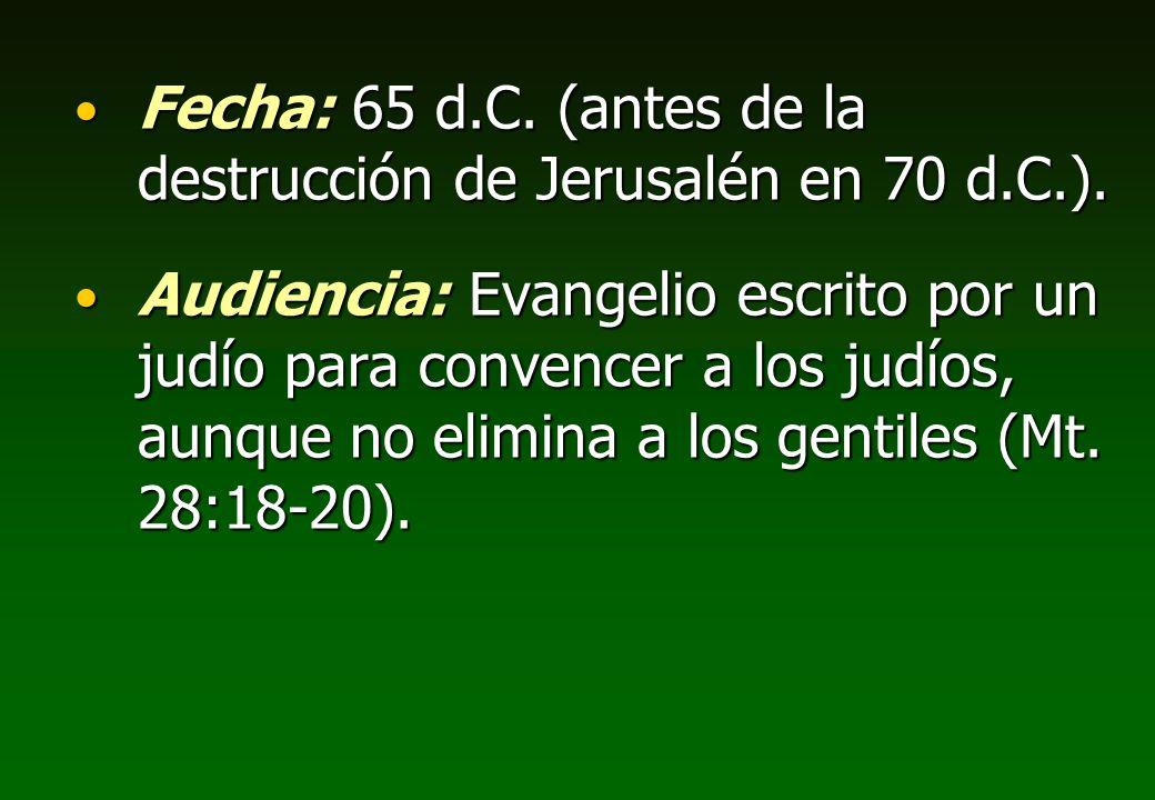 Fecha: 65 d.C. (antes de la destrucción de Jerusalén en 70 d.C.). Fecha: 65 d.C. (antes de la destrucción de Jerusalén en 70 d.C.). Audiencia: Evangel