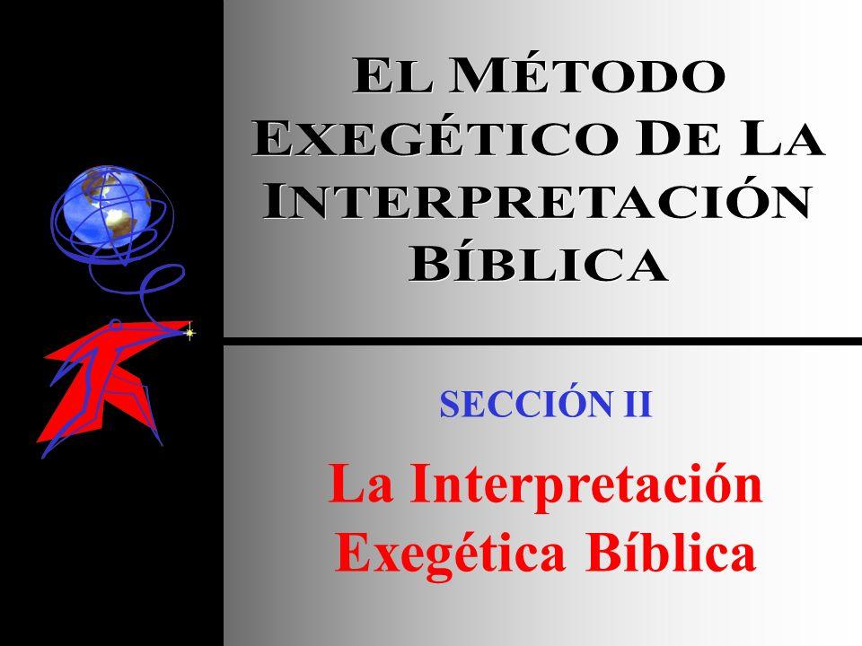 SECCIÓN II La Interpretación Exegética Bíblica
