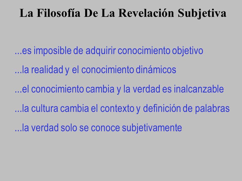 La Filosofía De La Revelación Subjetiva...es imposible de adquirir conocimiento objetivo...la realidad y el conocimiento dinámicos...el conocimiento c