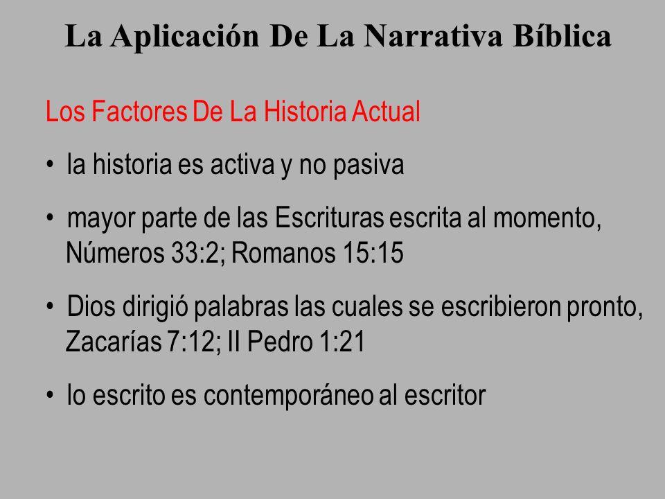 La Aplicación De La Narrativa Bíblica Los Factores De La Historia Actual la historia es activa y no pasiva mayor parte de las Escrituras escrita al mo