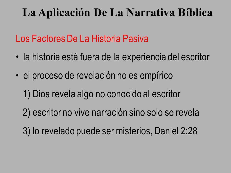 La Aplicación De La Narrativa Bíblica Los Factores De La Historia Pasiva la historia está fuera de la experiencia del escritor el proceso de revelació
