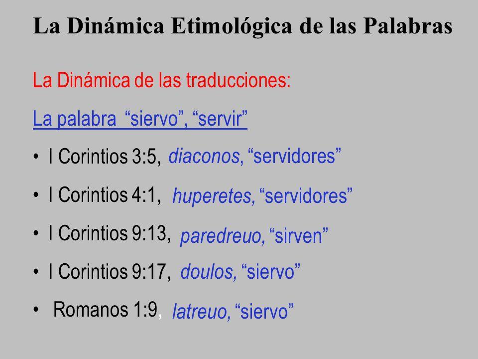 La Dinámica de las traducciones: La palabra siervo, servir I Corintios 3:5, I Corintios 4:1, I Corintios 9:13, I Corintios 9:17, Romanos 1:9, La Dinám