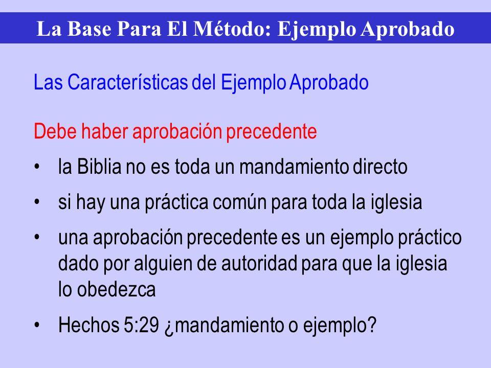 Debe haber aprobación precedente la Biblia no es toda un mandamiento directo si hay una práctica común para toda la iglesia una aprobación precedente
