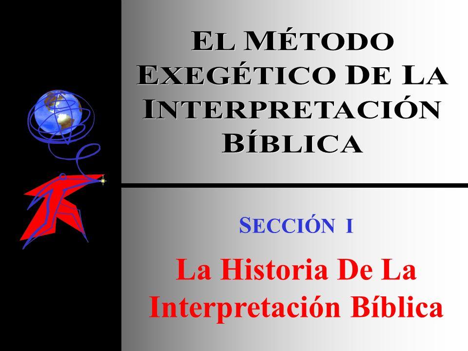 S ECCIÓN I La Historia De La Interpretación Bíblica