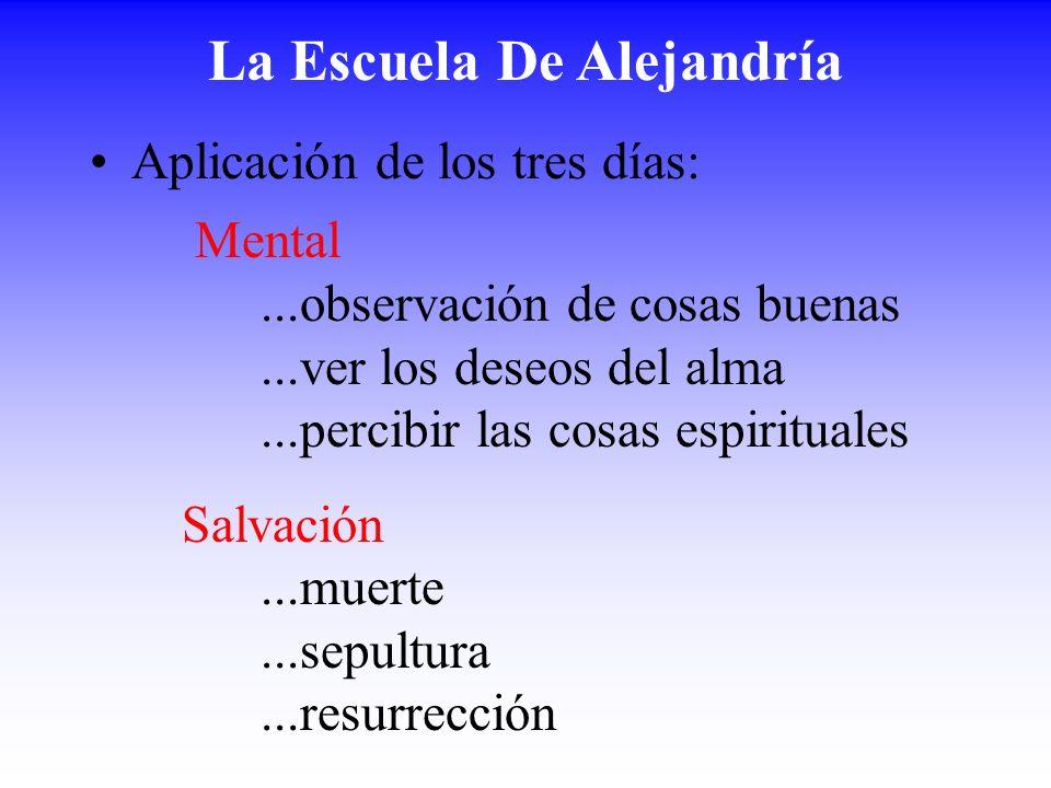 La Escuela De Alejandría Aplicación de los tres días: Mental...observación de cosas buenas...ver los deseos del alma...percibir las cosas espirituales