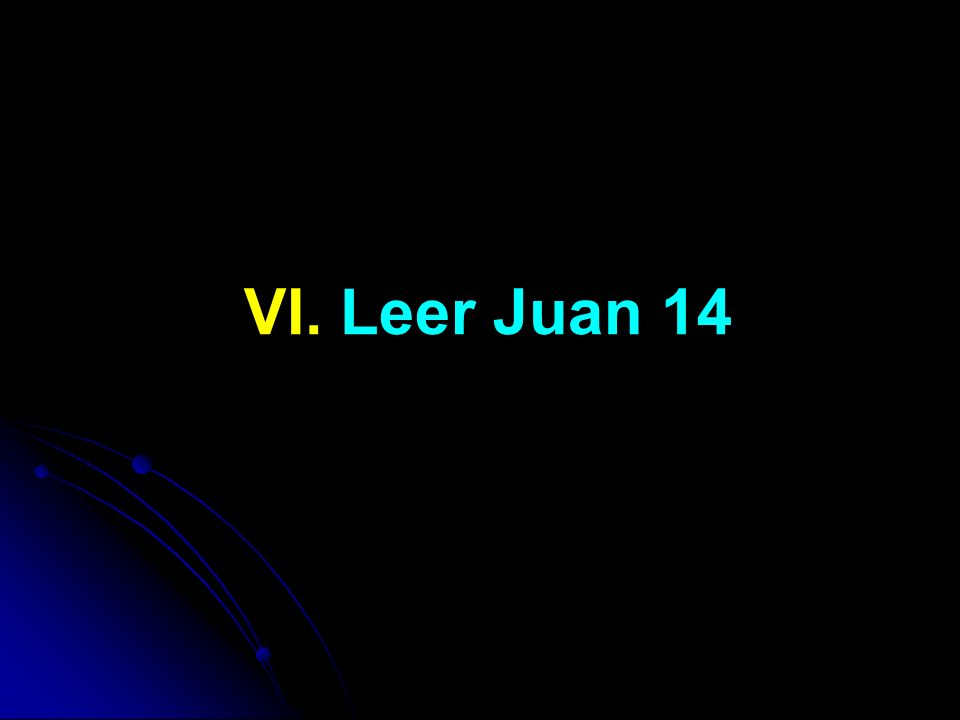 VI. Leer Juan 14