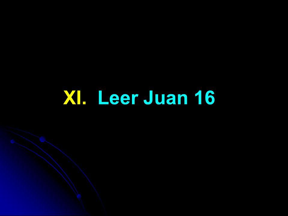XI. Leer Juan 16